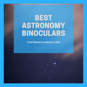 ThatBinocularGuy.com - Best Astronomy inoculars