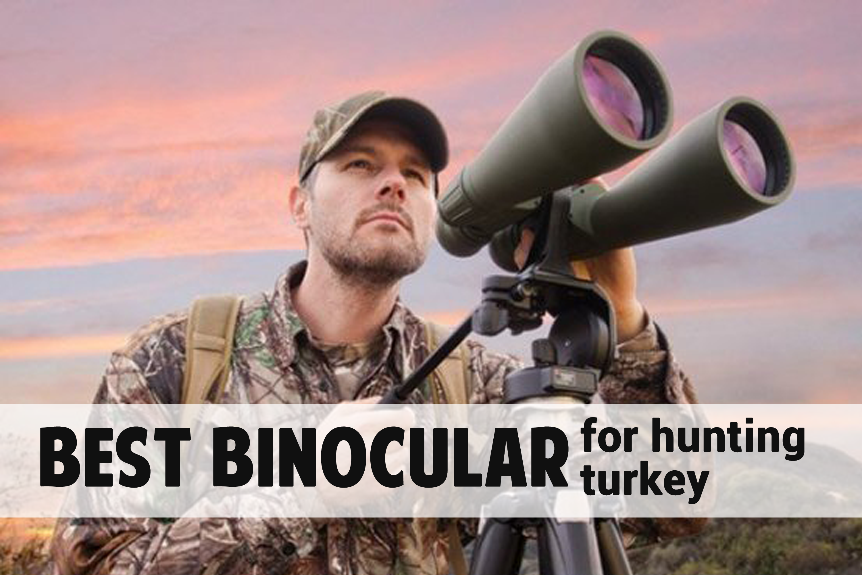 best binocular for hunting turkey